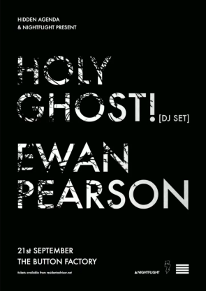 Hidden Agenda + Nightflight: Holy Ghost! (Dj Set) & Ewan Pearson